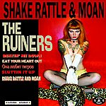 The Ruiners 'shake Rattle And Moan'