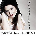 D-Rex Wonderland (Feat. Sem)
