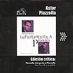 Astor Piazzolla Edición Crítica: Piazzolla Interpreta A Piazzolla