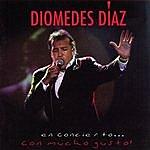 Diomedes Diaz Diomedes En Concierto . . Con Mucho Gusto