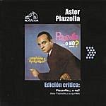 Astor Piazzolla Edición Crítica: Piazzolla...O No?