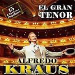 Alfredo Kraus Alfredo Kraus. El Gran Tenor. 15 Clásicos Populares