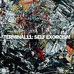 Terminal 11 Self Exorcism