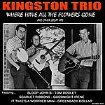 The Kingston Trio Where Have All The Flowers Gone And Other Great Hits
