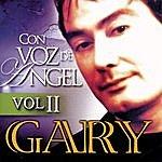 Gary Con Voz De Angel - Volumen 2