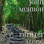 John McHugh Furhter Along