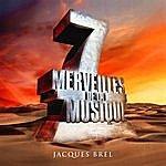Jacques Brel 7 Merveilles De La Musique: Jacques Brel