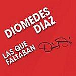 Diomedes Diaz Las Que Faltaban