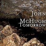 John McHugh Tomorrow
