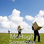 John McHugh Sometimes