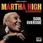 Martha High Soul Overdue