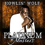 Howlin' Wolf Platinum Masters