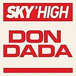 Sky High Don Dada