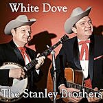 The Stanley Brothers White Dove