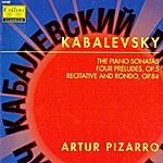 Artur Pizarro Kabalevsky: The Piano Sonatas - Four Preludes, Op. 5 - Recitative And Rondo, Op. 84