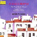 Artur Pizarro Mompou: Piano Works, Vol. 1