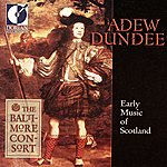 Custer LaRue Chamber And Vocal Music (Scottish) – Forbes, J. / Blackhall, A. / Du Tertre, E. (Adew Dundee - Early Music Of Scotland)