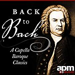 The Swingle Singers Back To Bach - A Capella Baroque Masterpieces