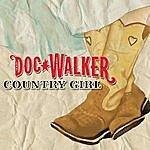 Doc Walker Country Girl