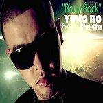 Yung Ro Body Rock (Feat. Cha-Cha) - Single