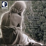 Daniel Taylor Vocal And Instrumental Music (English) - Jones, R. / Dowland, J. / Campion, T. (Lie Down, Poor Heart - English Lute Songs And Folk Ballads)