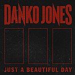 Danko Jones Just A Beautiful Day - Single