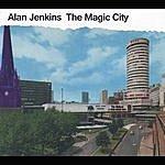 Alan Jenkins The Magic City
