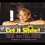Annie Bauerlein Let It Shine (Music With Miss Annie)