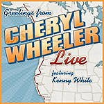 Cheryl Wheeler Greetings: Cheryl Wheeler Live (Feat. Kenny White)