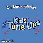 Dr. Mac & Friends Kids Tune Ups Volume 3
