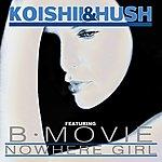Koishii & Hush Nowhere Girl (Feat. B-Movie)