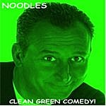 Noodles Clean Green Comedy!