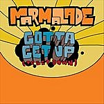 Marmalade Gotta Get Up (To Get Down)(Single)