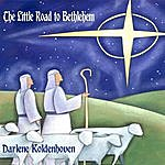 Darlene Koldenhoven The Little Road To Bethlehem