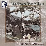 Chris Norman Chris Norman Ensemble: Flower Of Port Williams (The) - Traditional Favorites From Maritime Canada And Beyond
