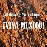 The 50 Guitars Of Tommy Garrett Viva Mexico