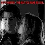 Kurt Hunter The Way You Make Me Feel
