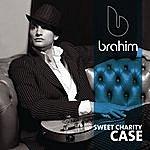 Brahim Sweet Charity Case