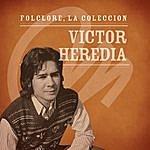 Victor Heredia Folclore - La Colección - Victor Heredia
