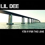 Lil Dee I Do It For The Love