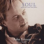 John Friesen Soul; Music For Cello And Piano