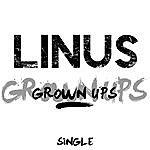 Linus Grown Ups - Single
