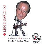 Len Guardino A Tribute To Elvis - Rockin' Rollin' Man