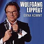 Wolfgang Lippert Erna Kommt