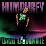 Humphrey Dans La Minute