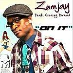 Zumjay On It (Feat. Craigy Dread)