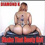 Diamond K Shake That Booty Girl