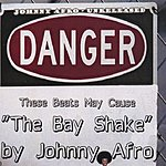Johnny Afro The Bay Shake : Unreleased Afro