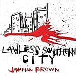 Jonathan Brown Lawless Southern City