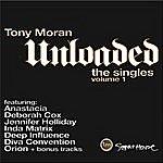 Tony Moran Unloaded: The Singles, Vol. 1